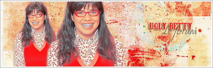 Ugly Betty Forum Index du Forum