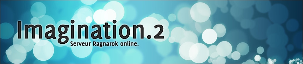 Imagination.2 - Ragnarok Online nouvelle génération... Index du Forum