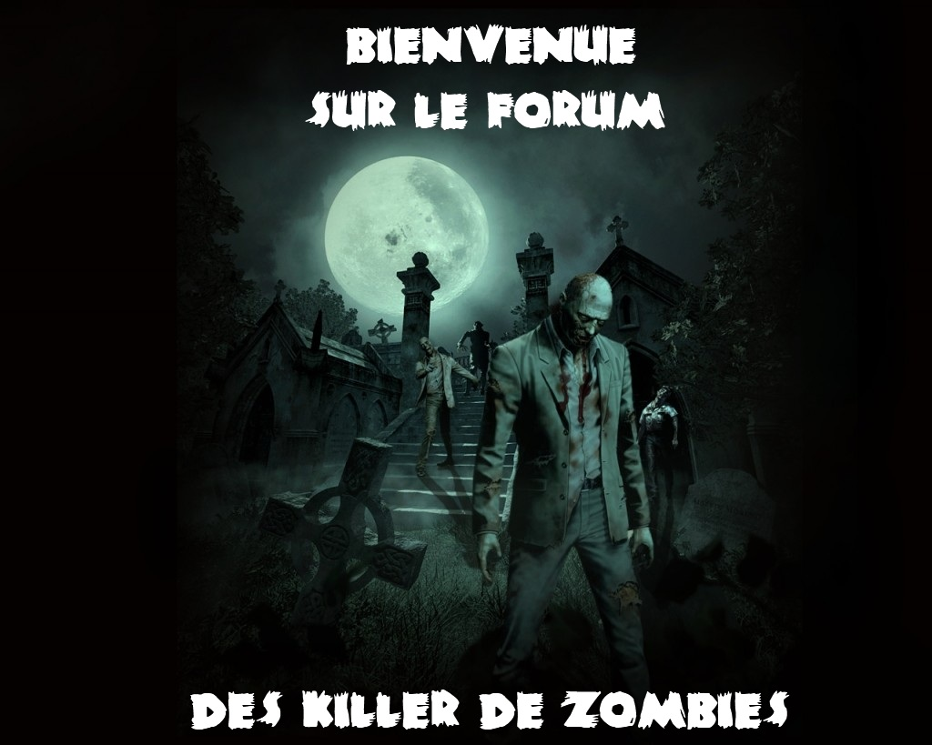 zombiekiller Index du Forum