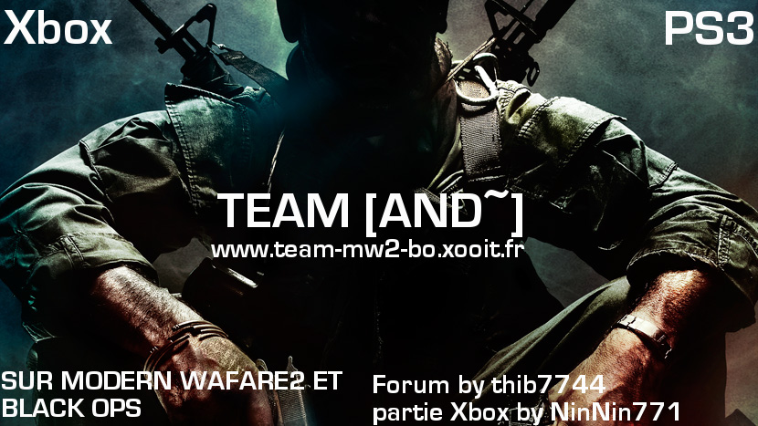 TEAM [ADN~] sur call of dutty black ops et mw2 ps3 ! Index du Forum