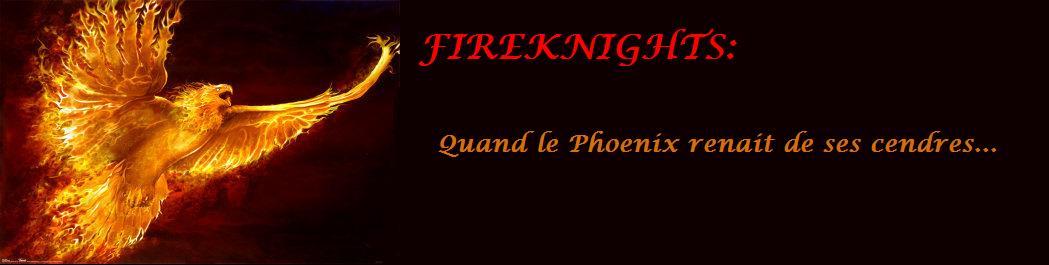 FireKnights: Quand le Phoenix renaît de ses cendres! Index du Forum