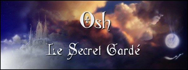 Osh le Secret Gardé Index du Forum