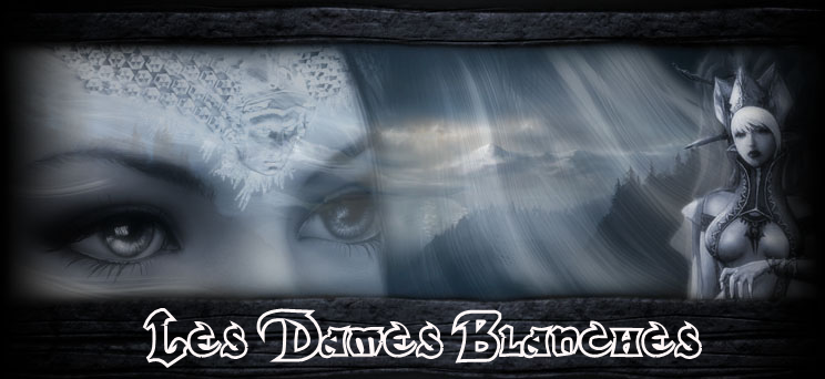 Clan Les Dames Blanches Index du Forum