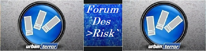 >Risk` Clan Index du Forum