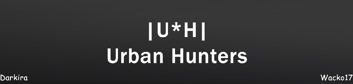 |U*H|Urban Hunters Index du Forum