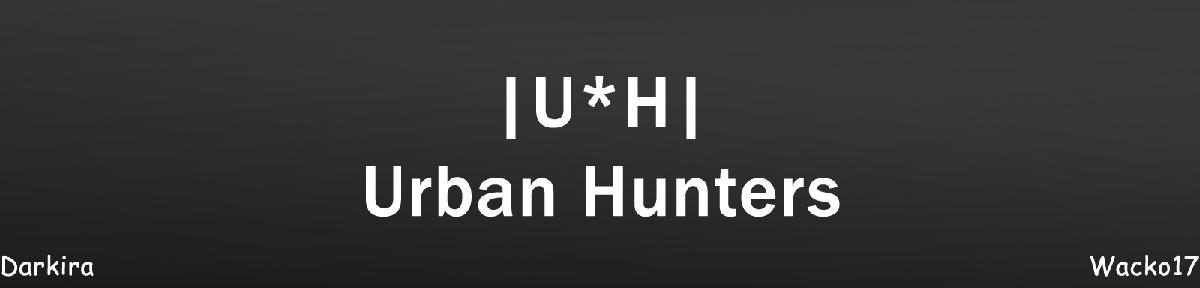 |U*H|Urban Hunters Index du Forum