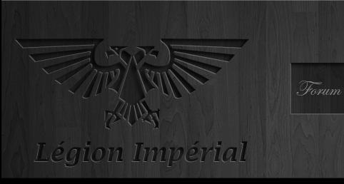 la Légion Impériale Index du Forum
