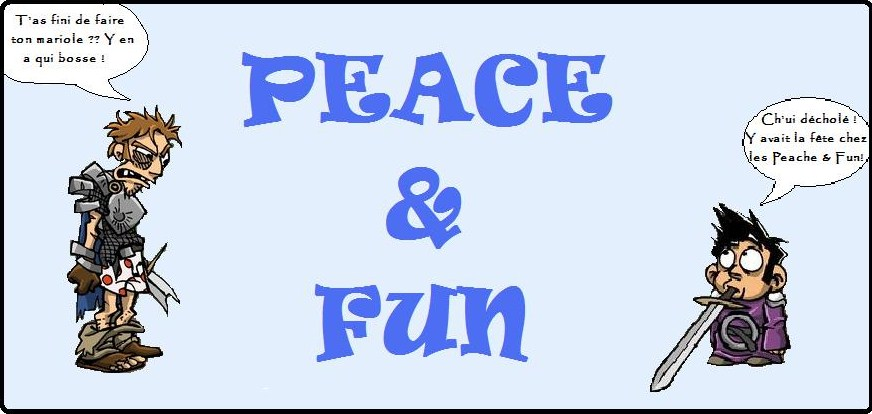 peace & fun - la guilde Index du Forum