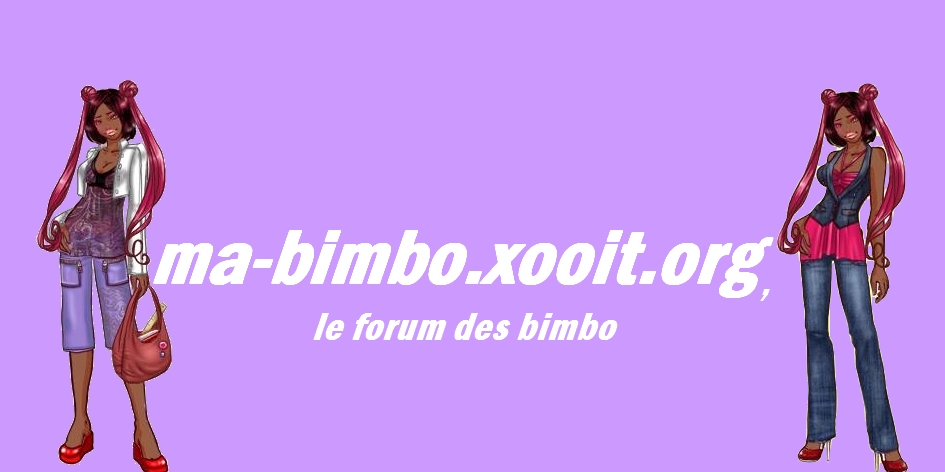 Ma bimbo trucs & astuces Index du Forum