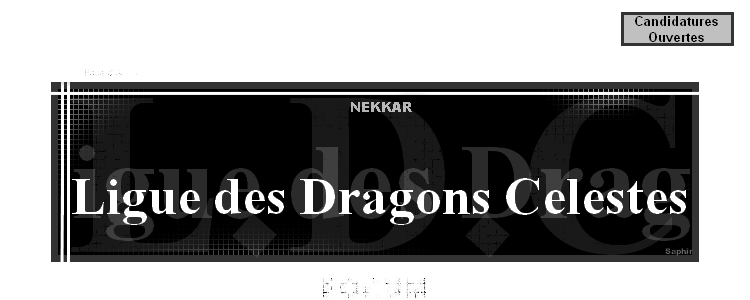 Ligue Des Dragδns Célestes - Nekkar Index du Forum