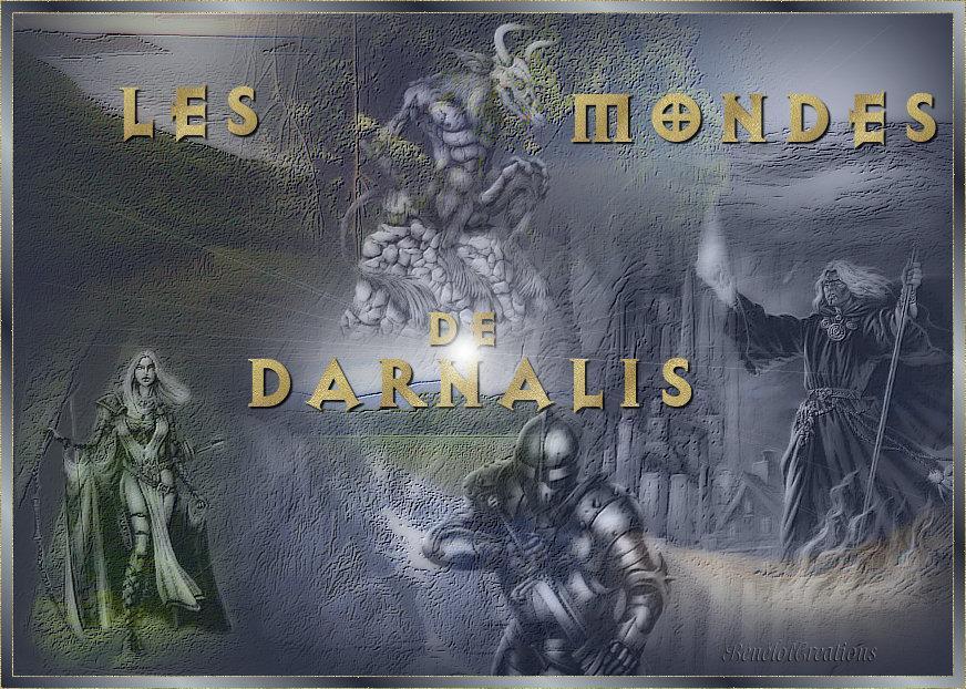 Les mondes de Darnalis Forum Index