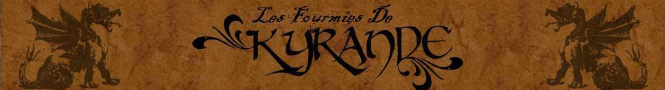 LES FOURMIES DE KYRANDE Index du Forum