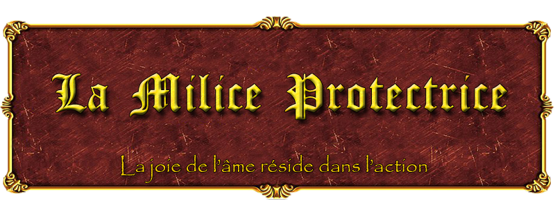 La Milice Protectrice   Index du Forum