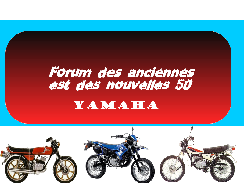 forum de yamaha dt50m  rd50m  ty50m dt50mx Index du Forum